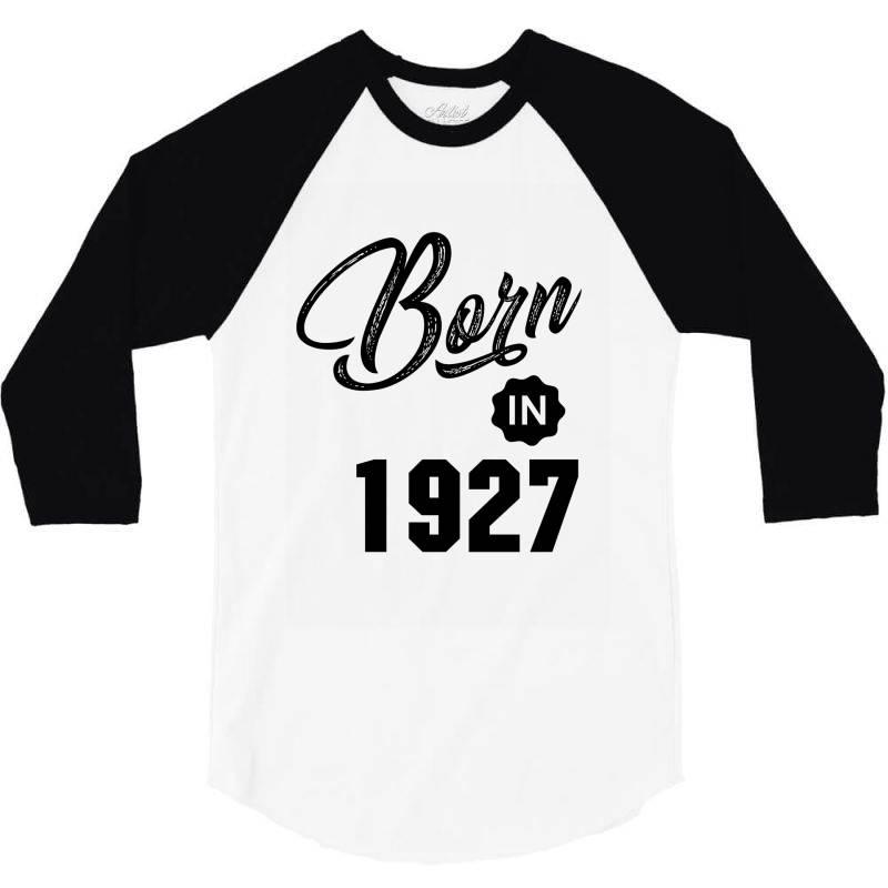 Born In 1927 3/4 Sleeve Shirt   Artistshot