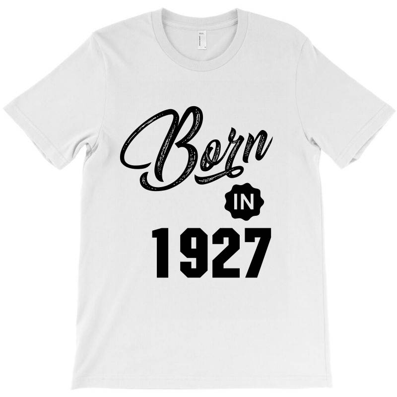 Born In 1927 T-shirt | Artistshot