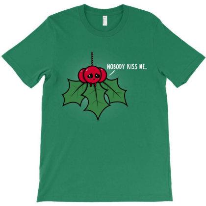 Nobody Kiss Me..! T-shirt Designed By Raffiti