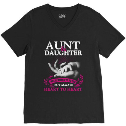 Aunt Daughter Not Always Eye To Eye But Heart To Heart V-neck Tee Designed By Hoainv
