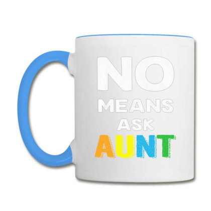 Aunt No Means Ask Aunt Coffee Mug Designed By Hoainv
