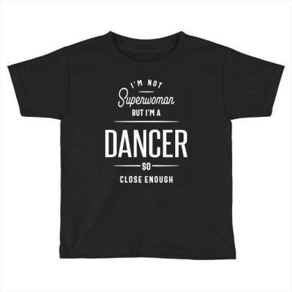 Dancer Job Title Gift Toddler T-shirt Designed By Cidolopez