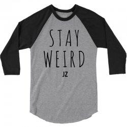 Juanpa Zurita Stay Weird 3/4 Sleeve Shirt | Artistshot