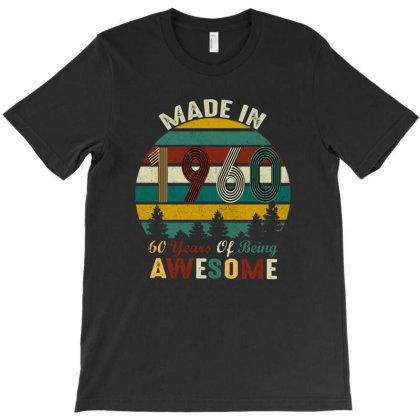 Made In 1960 60 Years Of Being Awesome Birthday 2020 T-shirt Designed By Faical