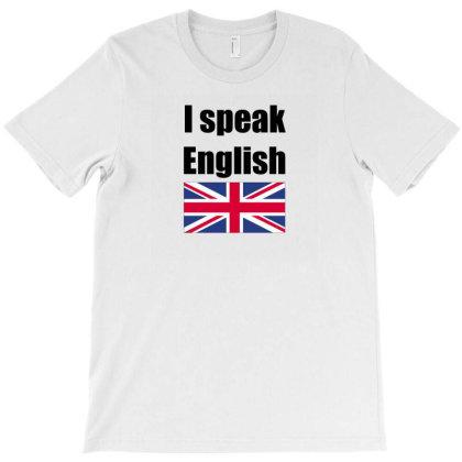 I Speak English T-shirt Designed By Mircus