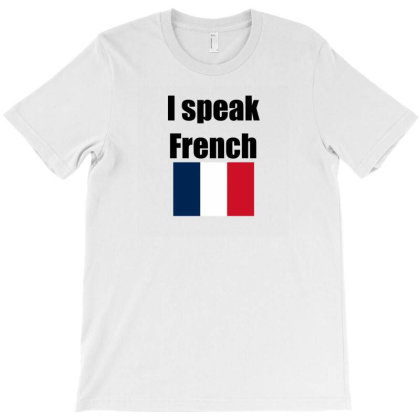 I Speak French T-shirt Designed By Mircus