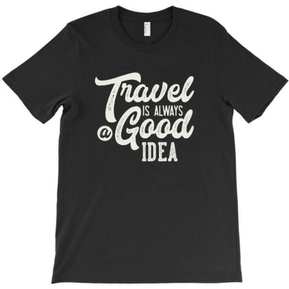 Travel Is Always Good Idea Lettering T-shirt Designed By Komodo Dragon