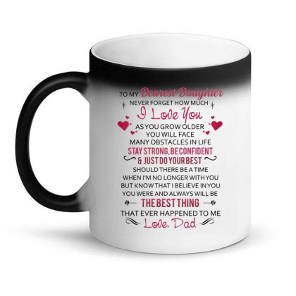 Daughter – Dad – To My Dearest Daughter – Surprise Your Daughter Magic Mug Designed By Hoainv