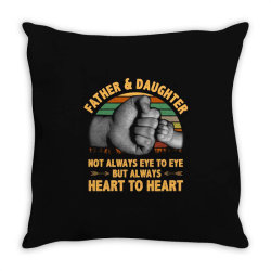 father and daughter  not always eye to eye but always heart to heart Throw Pillow | Artistshot