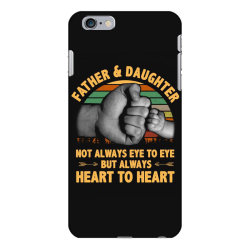 father and daughter  not always eye to eye but always heart to heart iPhone 6 Plus/6s Plus Case | Artistshot