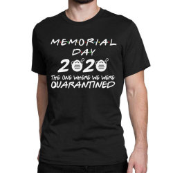 Memorial Day 2020 Classic T-shirt Designed By Kakashop