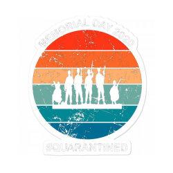 Memorial Day 2020 Quarantined Sticker Designed By Kakashop