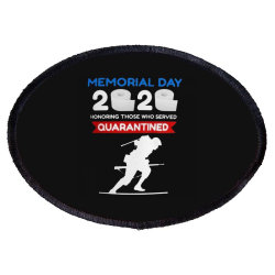 Memorial Day 2020 Quarantined Oval Patch Designed By Kakashop