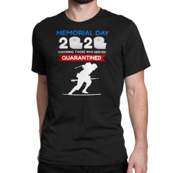 Memorial Day 2020 Quarantined Classic T-shirt Designed By Kakashop