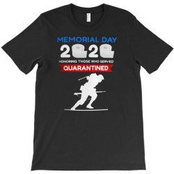 memorial day 2020 quarantined T-Shirt | Artistshot