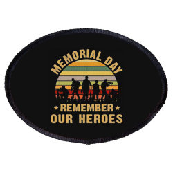 Memorial Day Remember Our Heroes Oval Patch Designed By Kakashop