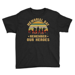 Memorial Day Remember Our Heroes Youth Tee Designed By Kakashop