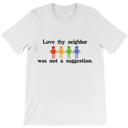 Love Thy Neighbor! Women's T-shirt Designed By Vanitty