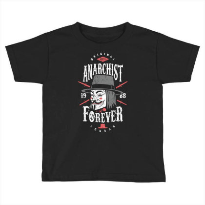 Anarchist Forever Toddler T-shirt Designed By Olipop