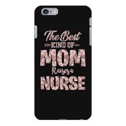 the best kind of mom raises a nurse iPhone 6 Plus/6s Plus Case | Artistshot