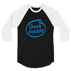 geek inside 3/4 Sleeve Shirt | Artistshot