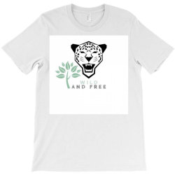 wild and free T-shirt T-Shirt | Artistshot