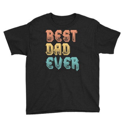 Best Dad Ever Youth Tee Designed By Sengul