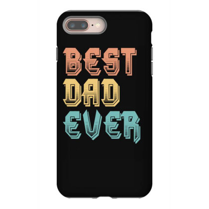 Best Dad Ever Iphone 8 Plus Case Designed By Sengul