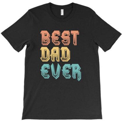 Best Dad Ever T-shirt Designed By Sengul