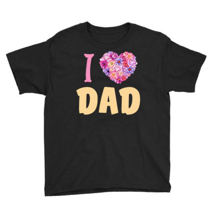 I Love Dad Youth Tee Designed By Sengul