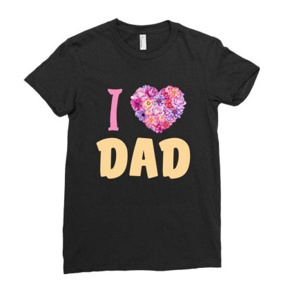 I Love Dad Ladies Fitted T-shirt Designed By Sengul