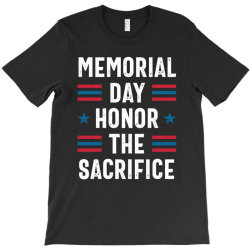 Memorial Day Honor The Sacrifice Gift T-shirt Designed By Cidolopez
