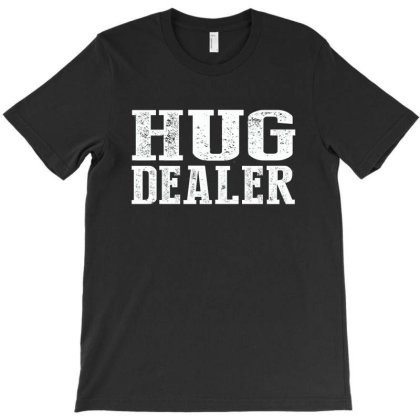 Hug Dealer Shirt T-shirt Designed By Faical