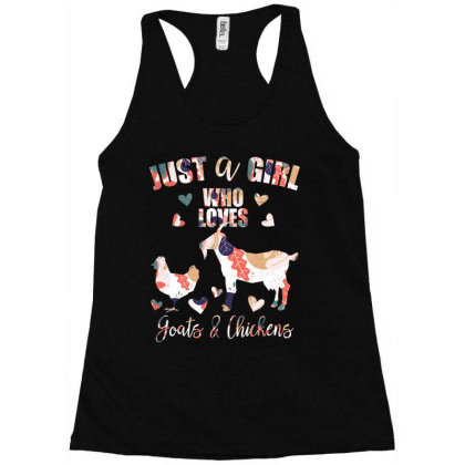 Just A Girl Who Loves Goats&chickens Racerback Tank Designed By Badaudesign