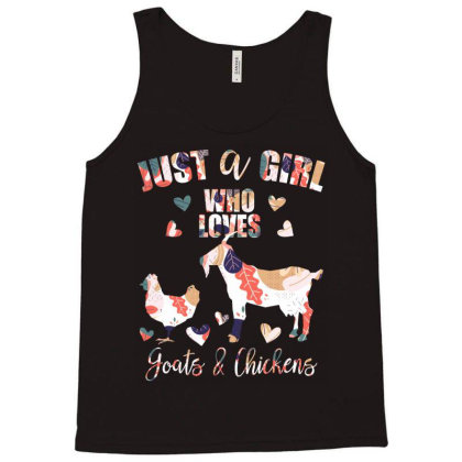 Just A Girl Who Loves Goats&chickens Tank Top Designed By Badaudesign