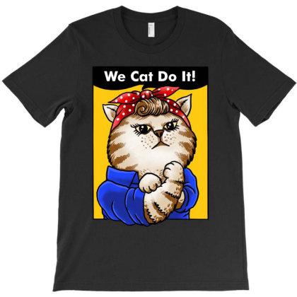 We Cat Do It T-shirt Designed By Sober Artwerk