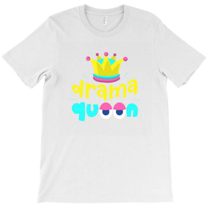 Drama Queeen T-shirt Designed By Designsbymallika