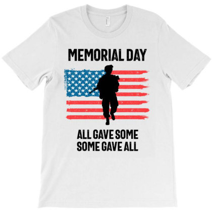 Memorial Day All Gave Some T-shirt Designed By Cidolopez