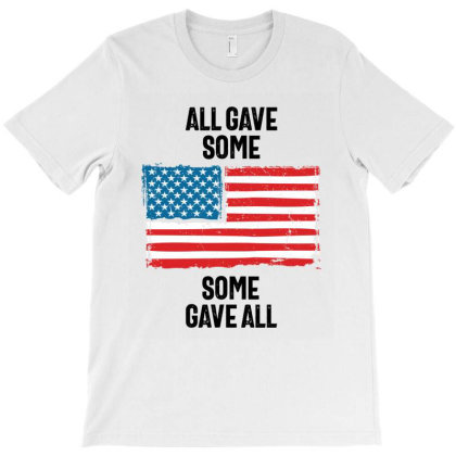 All Gave Some Some Gave All - Memorial Day T-shirt Designed By Cidolopez