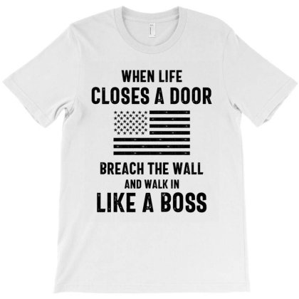 When Life Closes A Door Breach The Wall T-shirt Designed By Cidolopez