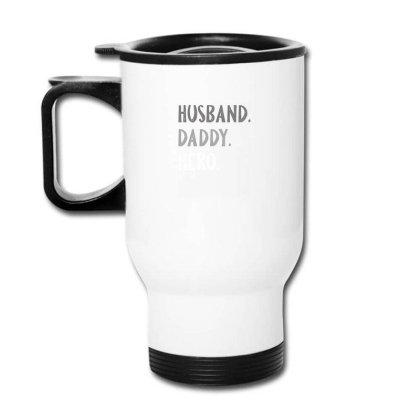 Husband Daddy Hero Travel Mug Designed By Sengul