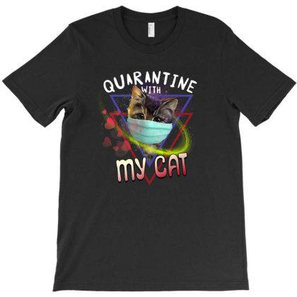 Quarantine With My Cat T-shirt Designed By Sengul