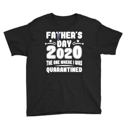 Father's Day 2020 The One Where Was Quarantined Youth Tee Designed By Badaudesign