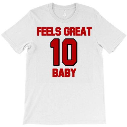 Feels Great Baby T-shirt Designed By Ismi
