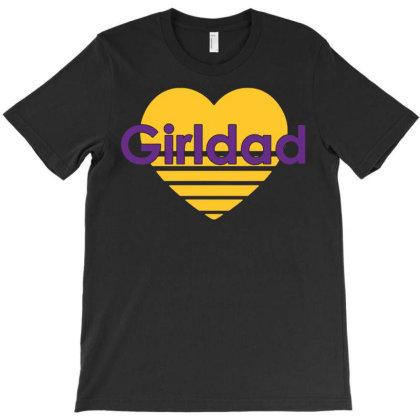 Girldad Funny T-shirt Designed By Ismi