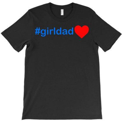 Girldad T-shirt Designed By Ismi