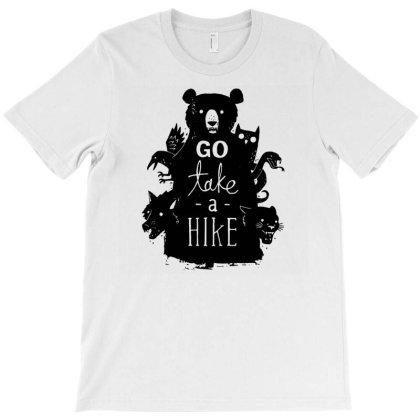 Go Take A Hike T-shirt Designed By Ismi