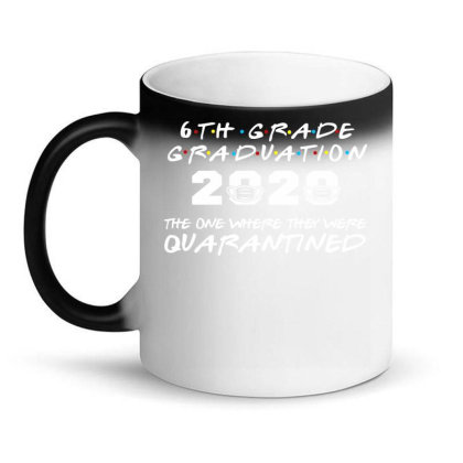 6th Grade Graduation 2020 The One Where They Were Quarantined Magic Mug Designed By Hoainv