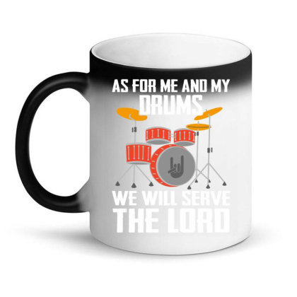 As For Me And My Drums We Will Searve The Lord Magic Mug Designed By Hoainv