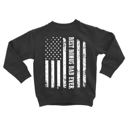 Best Bonus Dad Ever Toddler Sweatshirt Designed By Hoainv